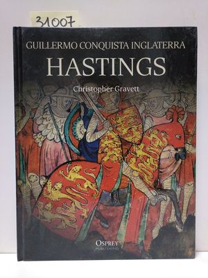 HASTINGS: GUILLERMO CONQUISTA INGLATERRA.