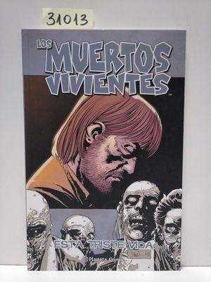 LOS MUERTOS VIVIENTES Nº 06/32. ESTA TRISTE VIDA