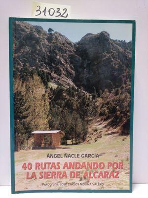 40 RUTAS ANDANDO POR LA SIERRA DE ALCARAZ