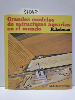 GRANDES MODELOS DE ESTRUCTURAS AGRARIAS