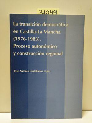 LA TRANSICIÓN DEMOCRÁTICA EN CASTILLA-LA MANCHA (1976-1983)