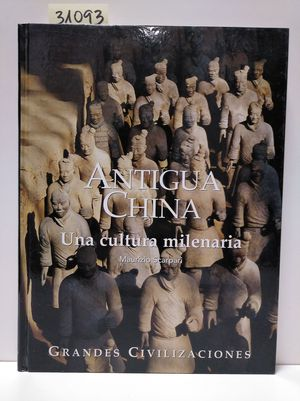GRANDES CIVILIZACIONES DEL PASADO II. ANTIGUA CHINA. UNA CULTURA MILENARIA.