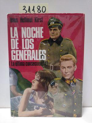 LA NOCHE DE LOS GENERALES (LA ÚLTIMA CONSECUENCIA).