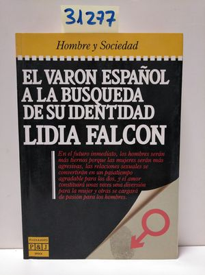 VARÓN ESPAÑOL A LA BÚSQUEDA DE SU IDENTIDAD, EL