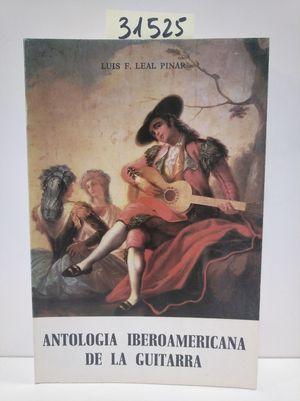 ANTOLOGÍA IBEROAMERICANA DE LA GUITARRA