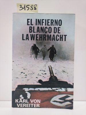 EL INFIERNO BLANCO DE LA WEHRMACHT