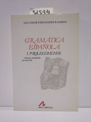 GRAMÁTICA ESPAÑOLA VOL. 1: PROLEGÓMENOS