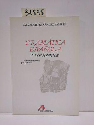 GRAMÁTICA ESPAÑOLA VOL.2 : LOS SONIDOS