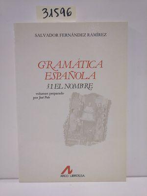 GRAMÁTICA ESPAÑOLA VOL.3.1 : EL NOMBRE