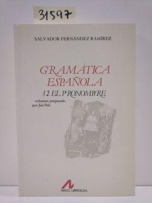 GRAMÁTICA ESPAÑOLA VOL.3. 2 : EL PRONOMBRE