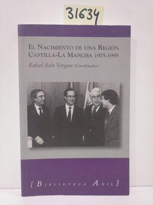 EL NACIMIENTO DE UNA REGIÓN, CASTILLA-LA MANCHA 1975-1995