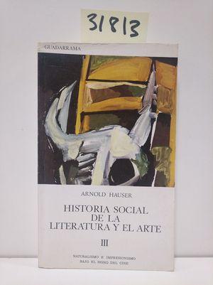 HISTORIA SOCIAL DE LA LITERATURA Y DEL ARTE III