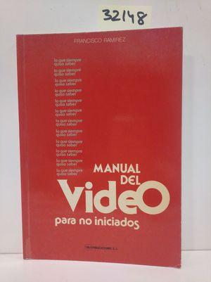 MANUAL DEL VÍDEO PARA NO INICIADOS