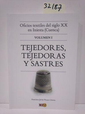 OFICIOS TEXTILES DEL SIGLO XX EN INIESTA (CUENCA) VOLUMEN 1