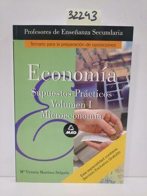 CUERPO DE PROFESORES DE ENSEÑANZA SECUNDARIA. ECONOMIA. SUPUESTOS PRACTICOS. VOL