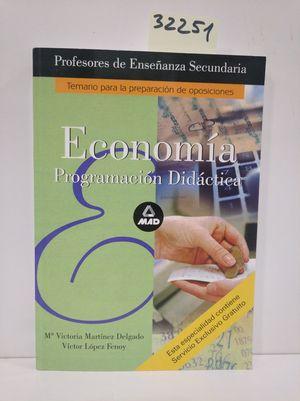 CUERPO DE PROFESORES DE ENSEÑANZA SECUNDARIA ECONOMIA. PROGRAMACION DIDACTICA