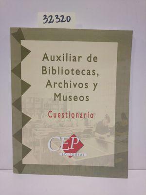 AUXILIAR BIBLIOTECAS, ARCHIVOS Y MUSEOS. CUESTIONARIO
