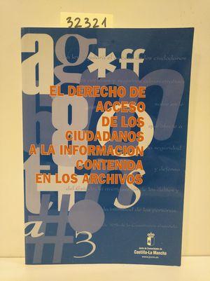 EL DERECHO DE ACCESO DE LOS CIUDADANOS A LA INFORMACIÓN CONTENIDA EN LOS ARCHIVOS