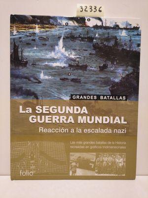 LA SEGUNDA GUERRA MUNDIAL. REACCIÓN A LA ESCUELA NAZI.