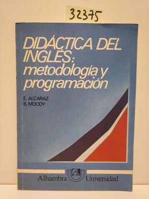 DIDÁCTICA DEL INGLÉS. METODOLOGÍA Y PROGRAMACIÓN