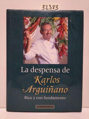 LA DESPENSA DE KARLOS ARGUIÑANO : RICA Y CON FUNDAMENTO