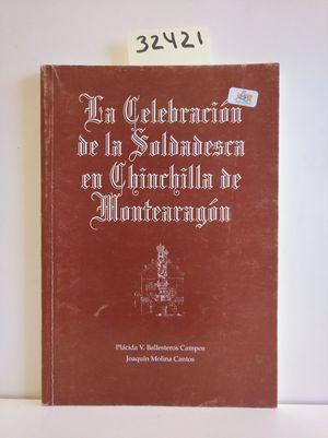 LA CELEBRACIÓN DE LA SOLDADESCA EN CHINCHILLA DE MONTEARAGÓN
