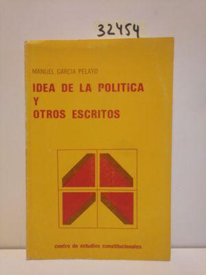 IDEA DE LA POLÍTICA Y OTROS ESCRITOS
