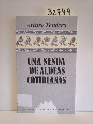 UNA SENDA DE ALDEAS COTIDIANAS
