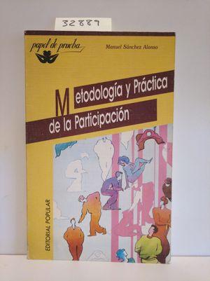 METODOLOGÍA Y PRÁCTICA DE LA PARTICIPACIÓN