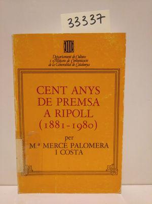 CENT ANYS DE PREMSA A RIPOLL (1881-1980)