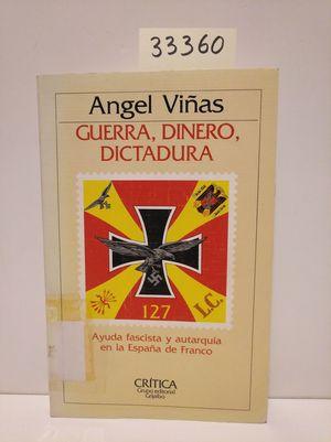 GUERRA, DINERO, DICTADURA