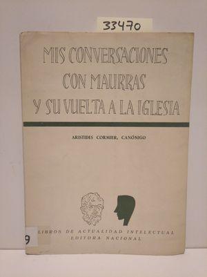 MIS CONVERSACIONES CON MAURRAS Y SU VUELTA A LA IGLESIA
