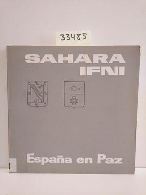 SAHARA IFNI. ESPAÑA EN PAZ. INCLUYE MAPA. NO INCLUYE DISCO