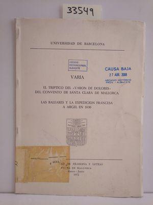 VARIA. EL TRIPTICO DEL VARON DE DOLORES DEL CONVENTO DE SANTA CLARA DE MALLORCA. LAS BALEARES Y LA EXPEDICION FRANCESA A ARGEL EN 1830