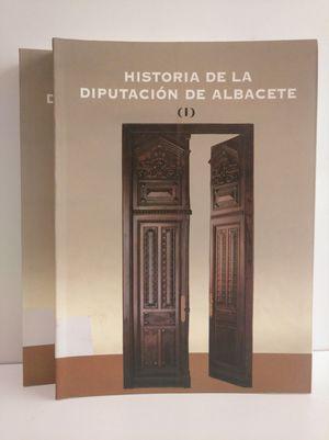 HISTORIA DE LA DIPUTACIÓN DE ALBACETE (2 TOMOS)