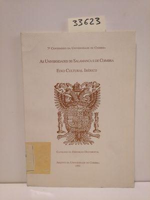 AS UNIVERSIDADES DE SALAMANCA E DE COIMBRA. EIXO CULTURAL IBERICO
