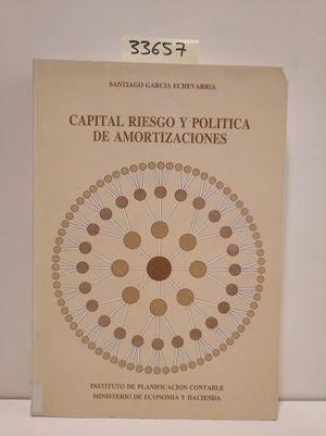 CAPITAL RIESGO Y POLÍTICA DE AMORTIZACIONES