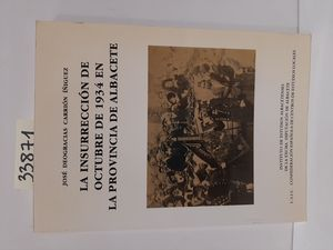 LA INSURRECCIÓN DE OCTUBRE DE 1934 EN LA PROVINCIA DE ALBACETE