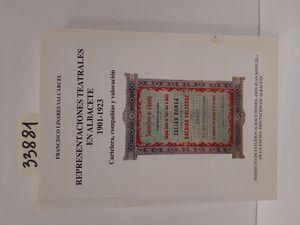 REPRESENTACIONES TEATRALES EN ALBACETE, 1901-1923