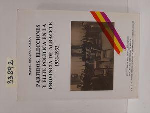 PARTIDOS, ELECCIONES Y ÉLITE POLÍTICA EN LA PROVINCIA DE ALBACETE, 1931-1933