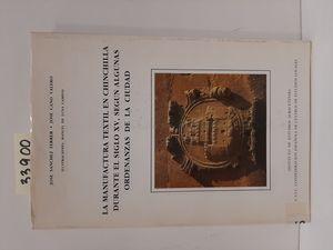 LA MANUFACTURA TEXTIL EN CHINCHILLA DURANTE EL SIGLO XV, SEGÚN ALGUNAS ORDENANZA