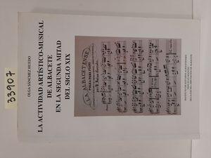 LA ACTIVIDAD ARTÍSTICO-MUSICAL DE ALBACETE EN LA SEGUNDA MITAD DEL S. XIX