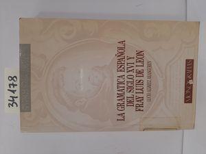 LA GRAMÁTICA ESPAÑOLA DEL SIGLO XVI Y FRAY LUIS DE LEÓN